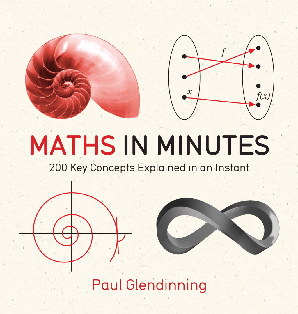 Maths in Minutes 200 Key Concepts Explained in an Instant