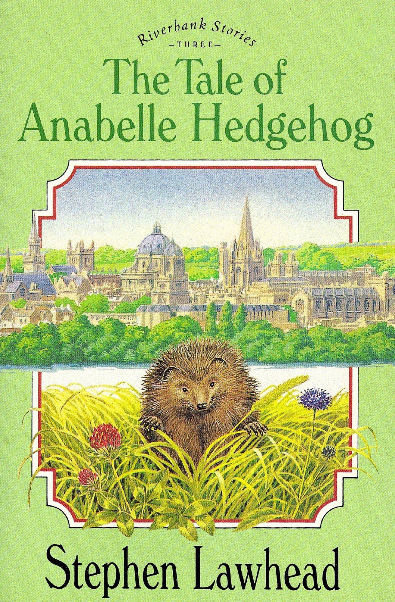 The Tale of Anabelle Hedgehog By: Stephen R. Lawhead