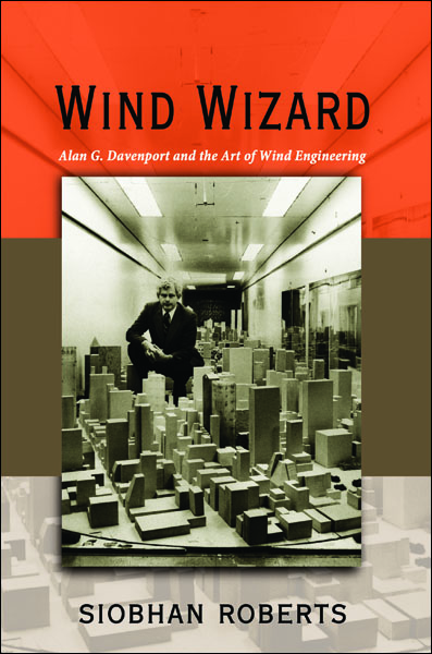 Wind Wizard Alan G. Davenport and the Art of Wind Engineering