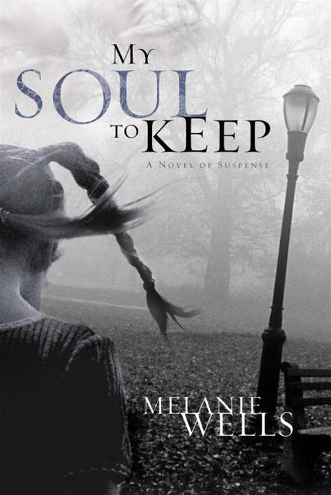 My Soul to Keep By: Melanie Wells