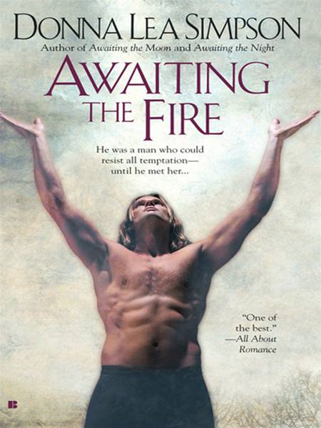 Awaiting the Fire By: Donna Lea Simpson