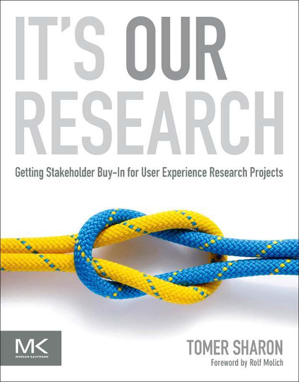It's Our Research Getting Stakeholder Buy-in for User Experience Research Projects