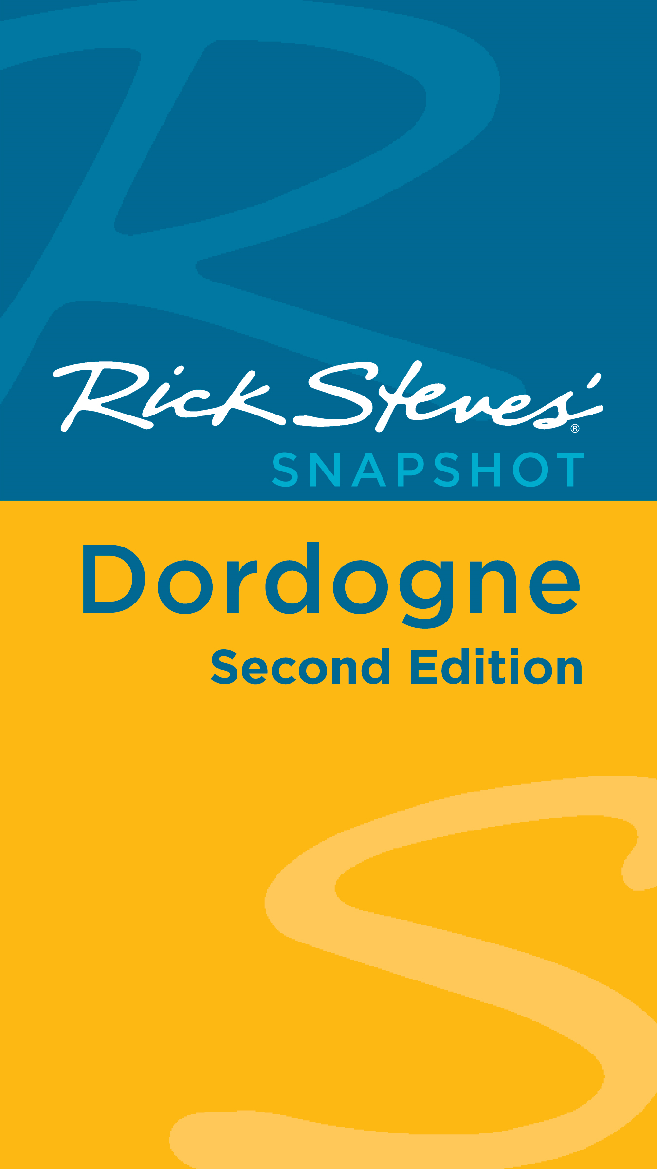 Rick Steves' Snapshot Dordogne By: Rick Steves,Steve Smith