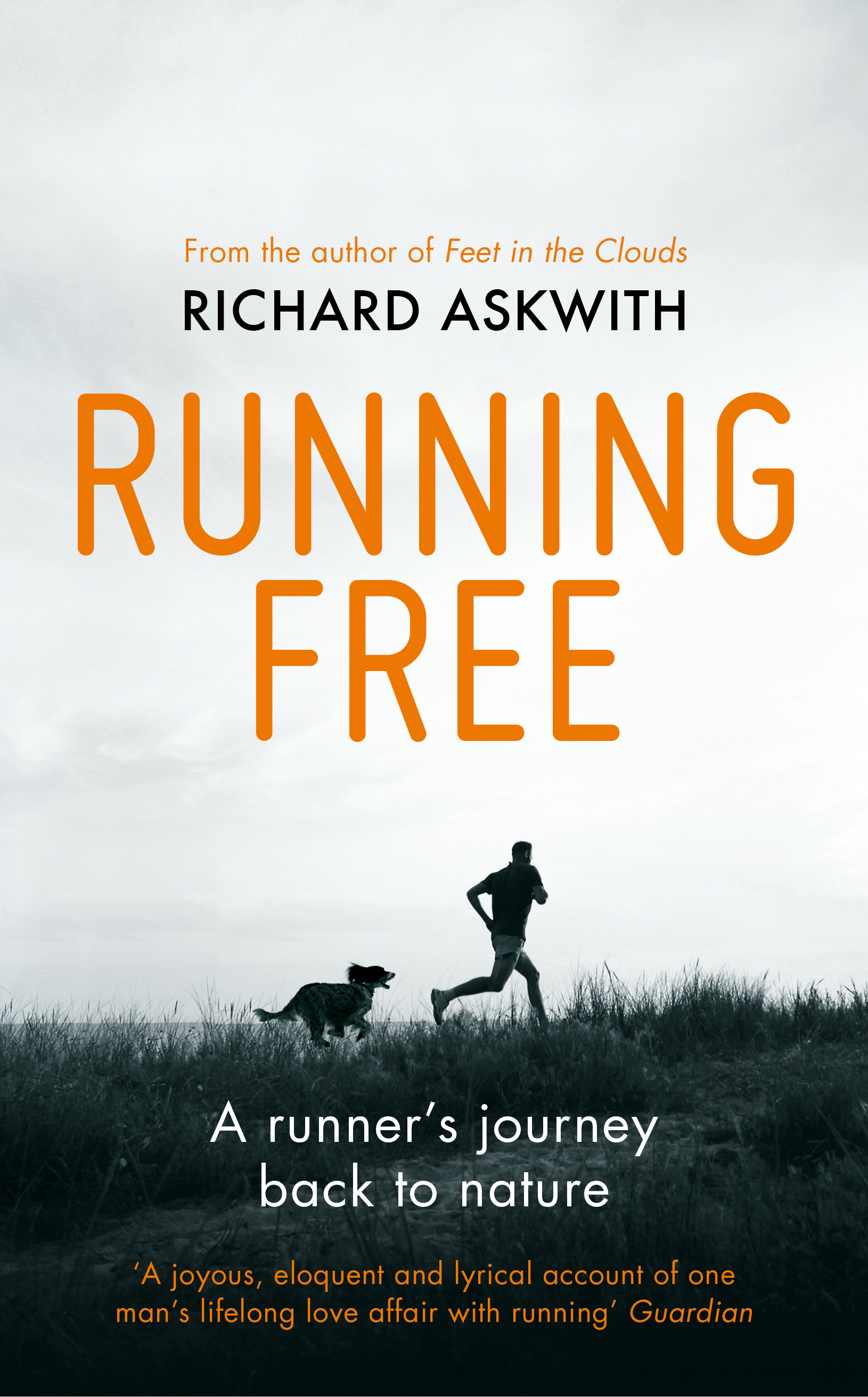 Running Free A Runner?s Journey Back to Nature