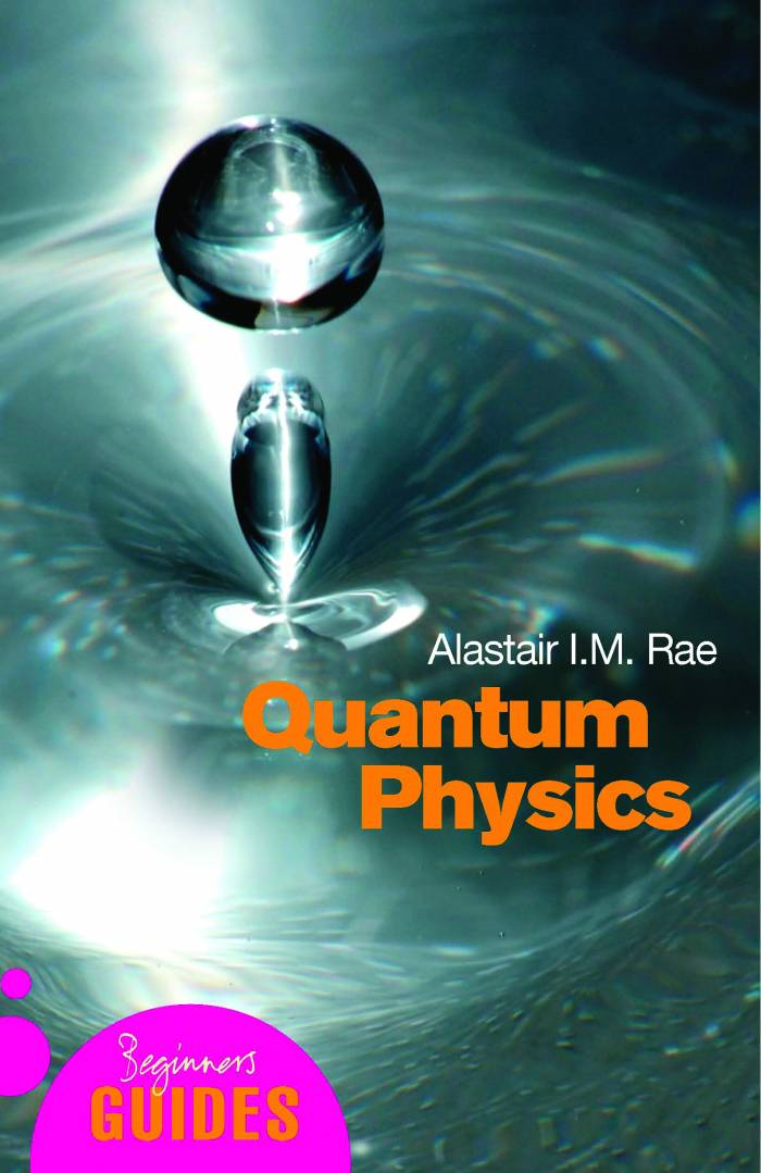 Quantum Physics By: Alastair Rae