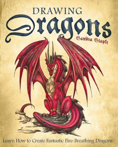 Drawing Dragons By: Sandra Staple