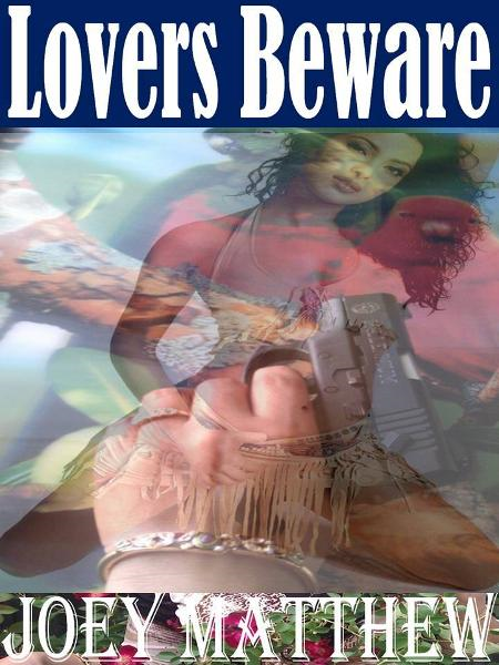 Lovers Beware By: Joey Matthew