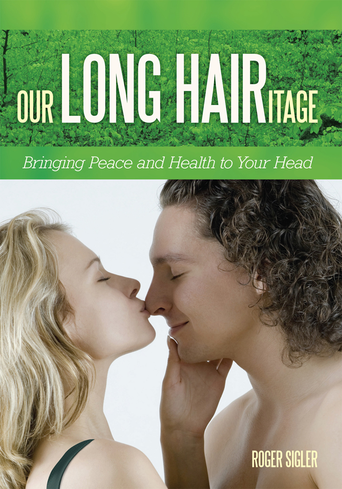 Our LONG HAIRitage By: Roger Sigler
