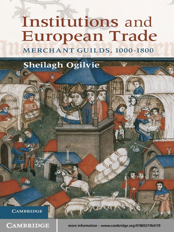 Institutions and European Trade By: Sheilagh Ogilvie