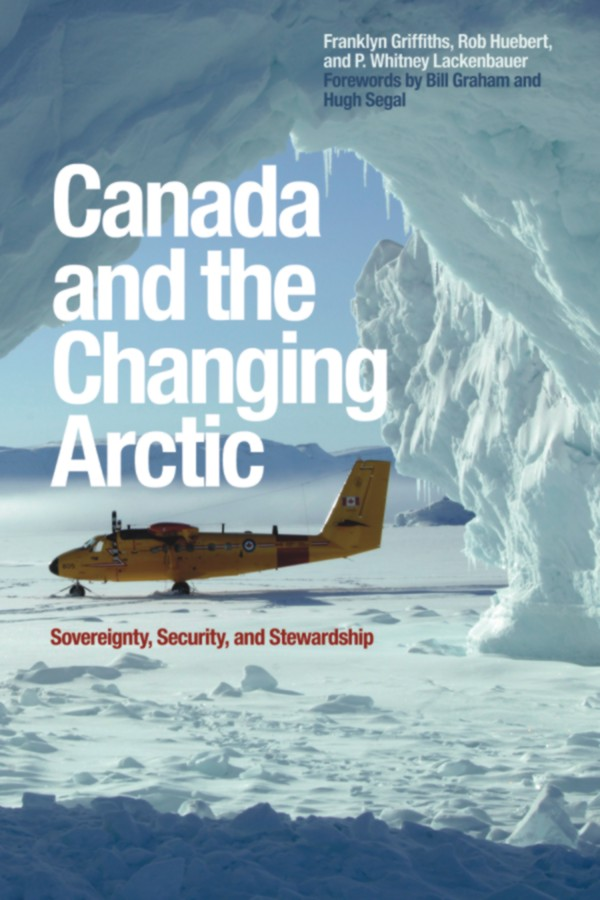 Canada and the Changing Arctic: Sovereignty, Security, and Stewardship