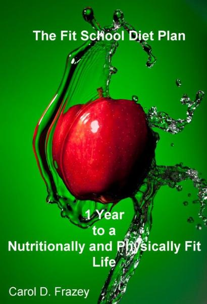 The Fit School Diet Plan: 1 Year to a Nutritionally and Physically Fit Life
