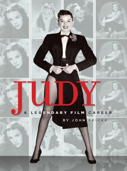 Judy: A Legendary Film Career By: John Fricke