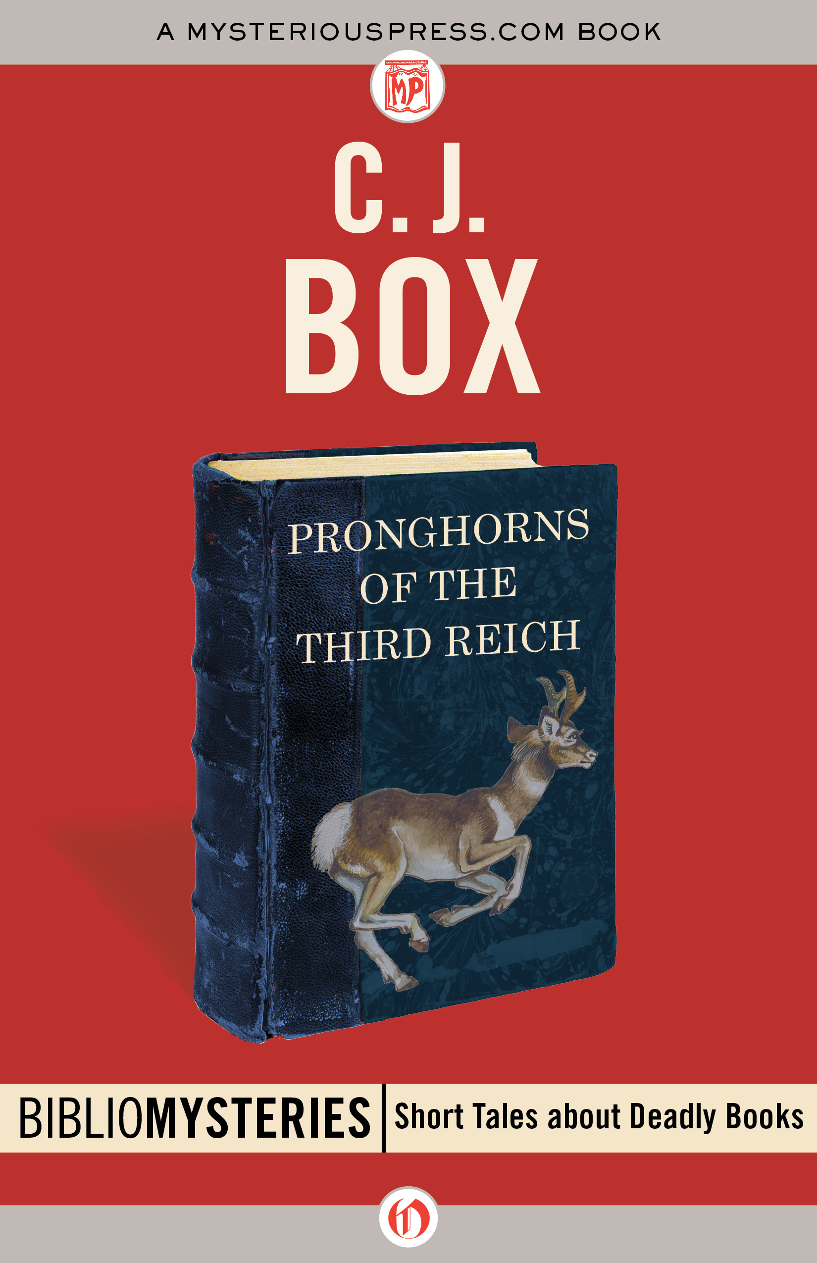 Pronghorns of the Third Reich By: C. J. Box