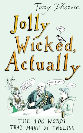 Jolly Wicked,  Actually 100 Words That Make Us English