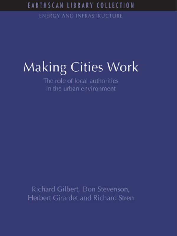 Making Cities Work Role of Local Authorities in the Urban Environment