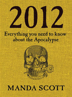 2012 Everything You Need To Know About The Apocalypse