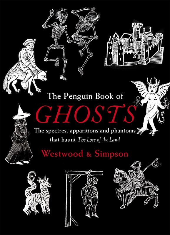 The Penguin Book of Ghosts By: Jacqueline Simpson,Jennifer Westwood