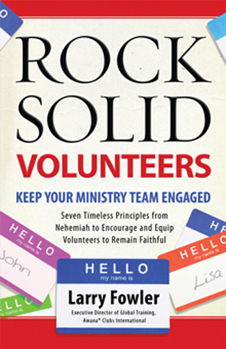 Rock Solid Volunteers By: Larry Fowler