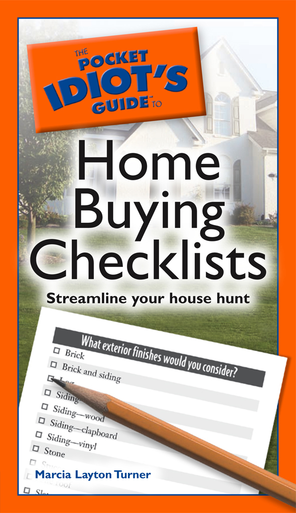 The Pocket Idiot's Guide to Home Buying Checklists By: Marcia Layton Layton Turner