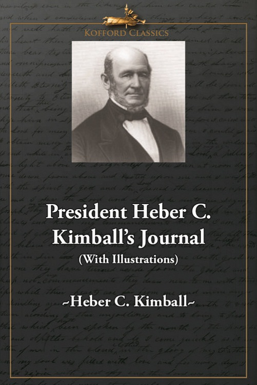 President Heber C. Kimball's Journal (With Illustrations)