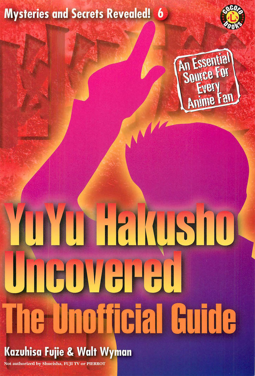 YuYu Hakusho Uncovered: The Unofficial Guide By: DH Publishing