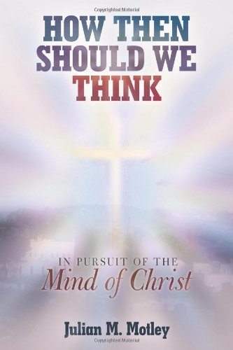 How Then Should We Think By: JULIAN M. MOTLEY