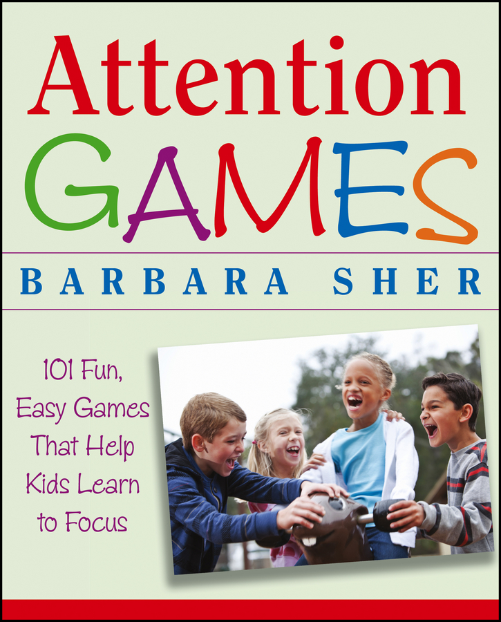 Attention Games By: Barbara Sher,Ralph Butler