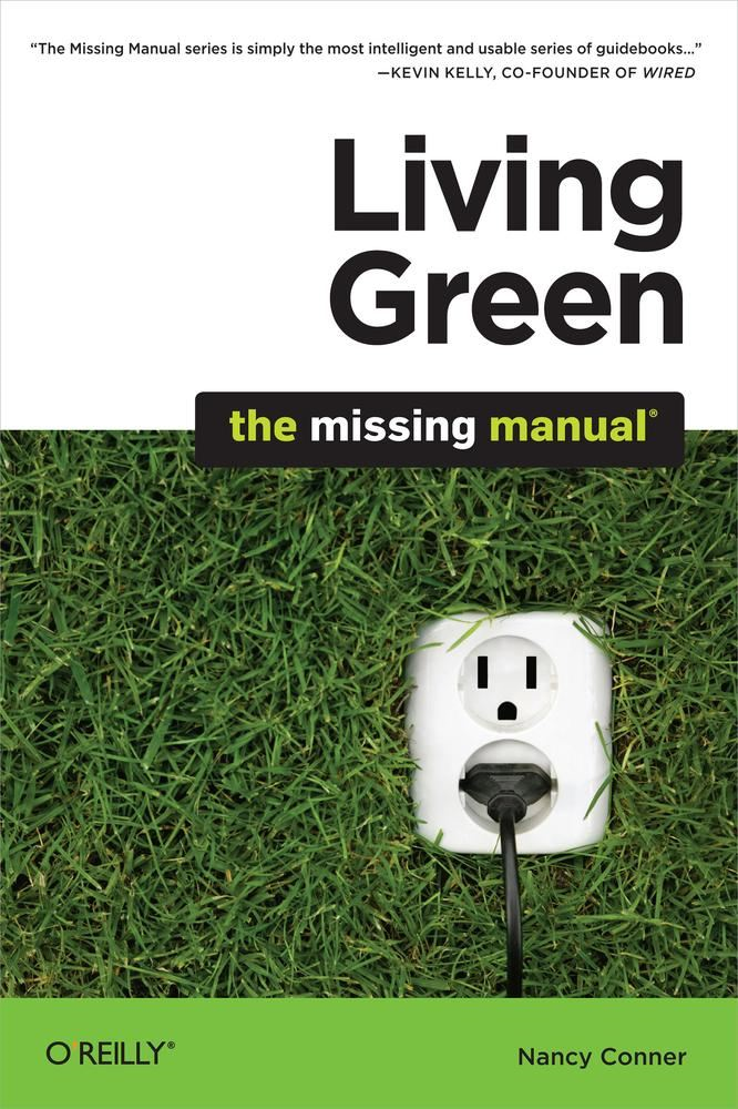 Living Green: The Missing Manual