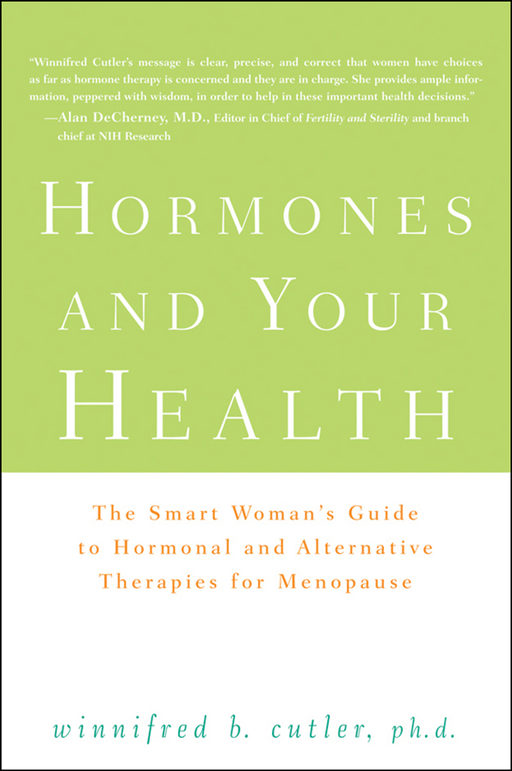 Hormones and Your Health By: Winnifred Cutler