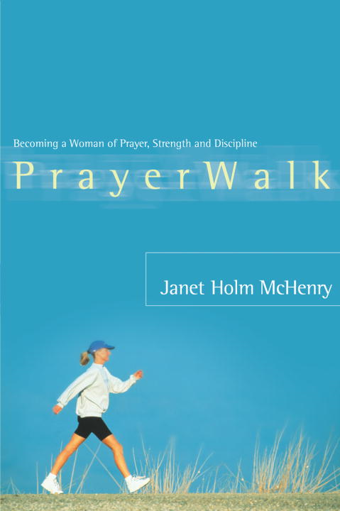 PrayerWalk By: Janet Holm McHenry