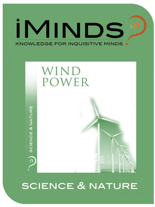 Wind Power: Science & Nature By: iMinds