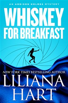 Whiskey For Breakfast By: Liliana Hart