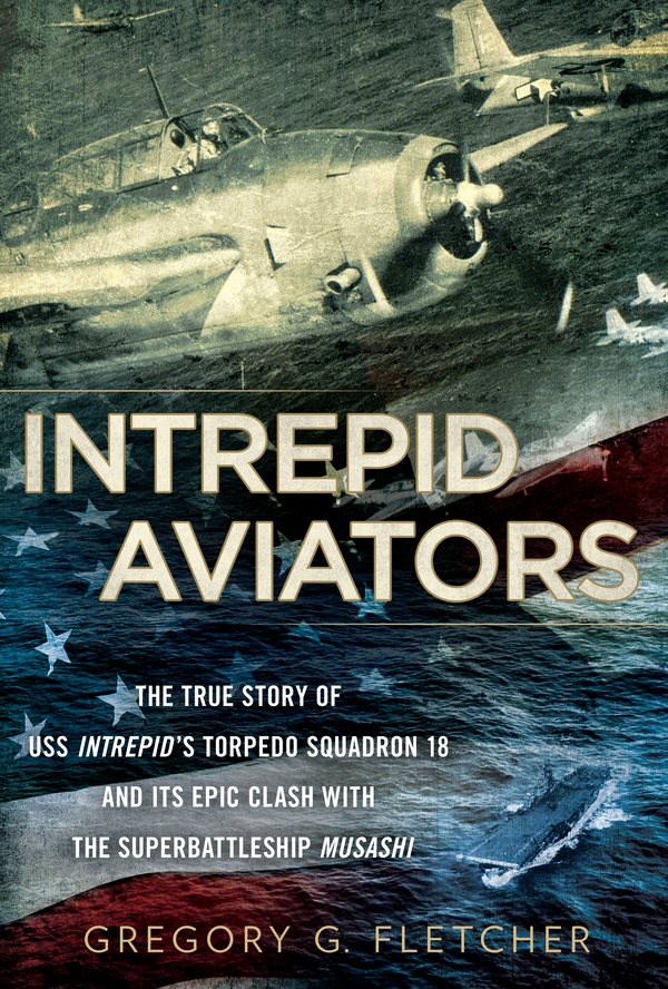 Intrepid Aviators By: Gregory G. Fletcher