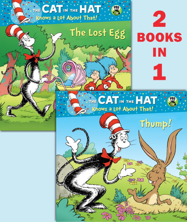 Thump!/The Lost Egg (Dr. Seuss/Cat in the Hat) By: Tish Rabe,Aristides Ruiz,Joe Mathieu