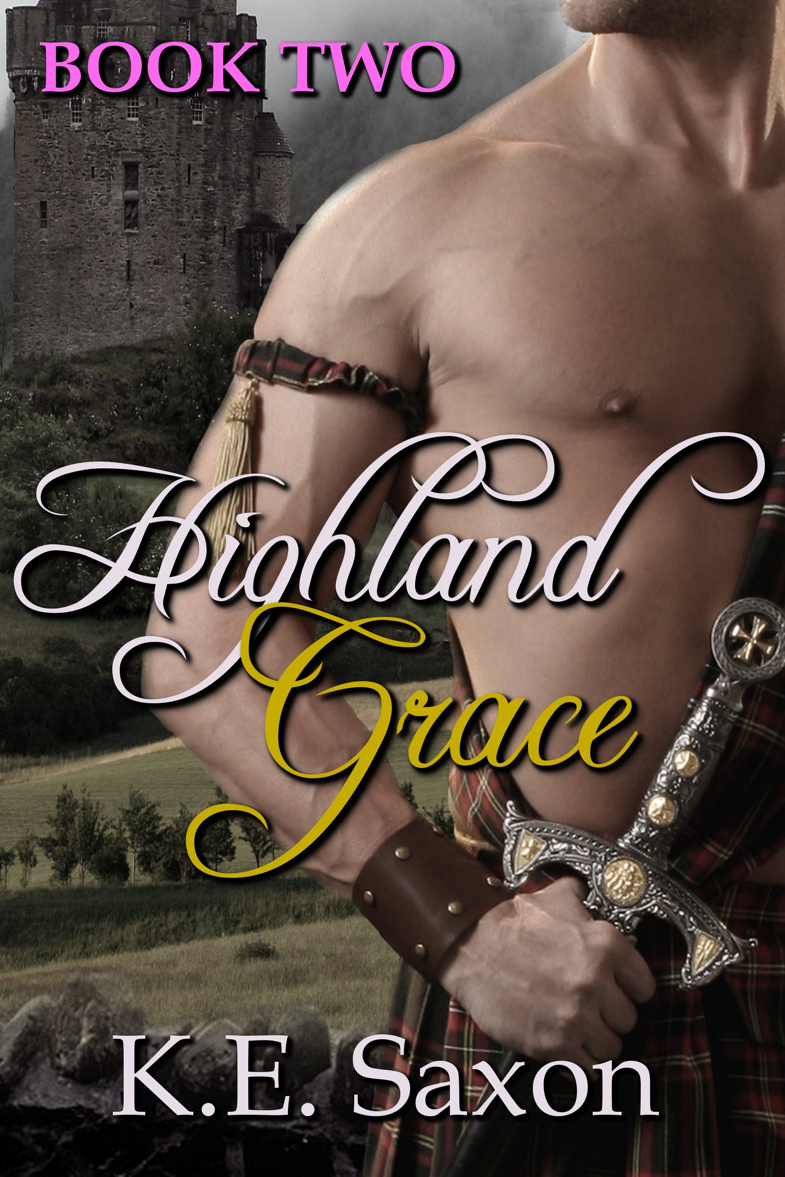 Highland Grace : Book Two : Highlands Trilogy (A Family Saga / Adventure Romance)