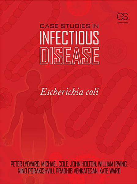 Case Studies in Infectious Disease: Escherichia coli