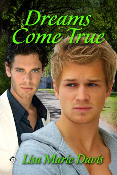 Dreams Come True By: Lisa Marie Davis