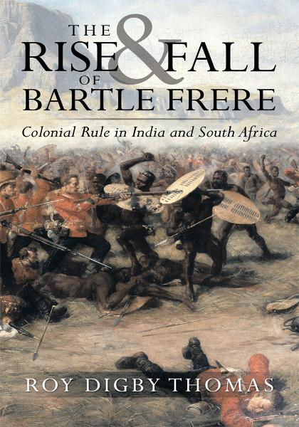 The Rise and Fall of Bartle Frere