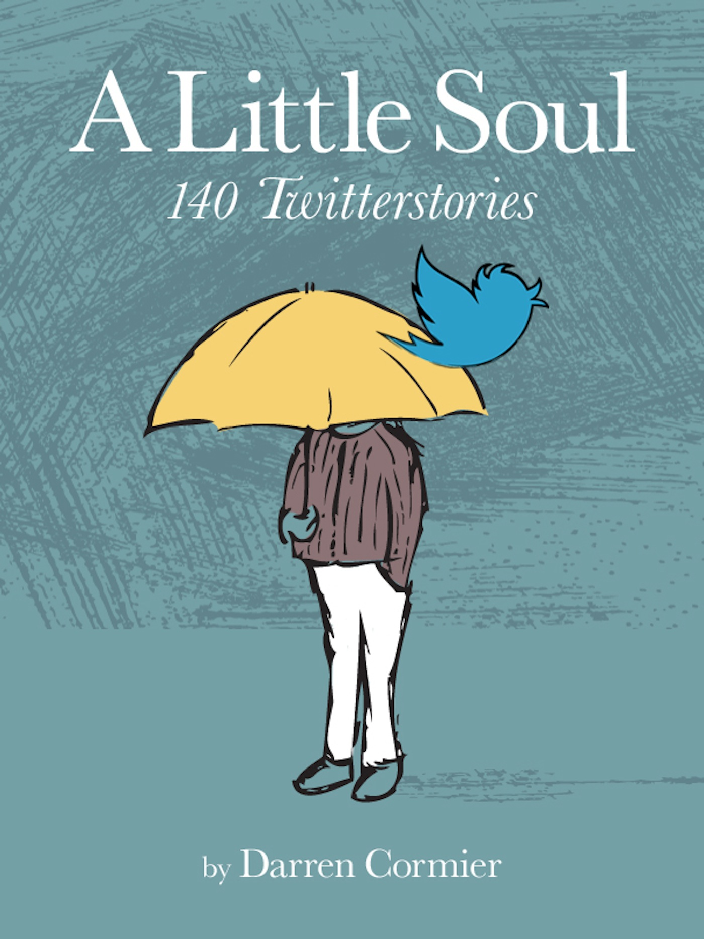 A Little Soul: 140 Twitterstories