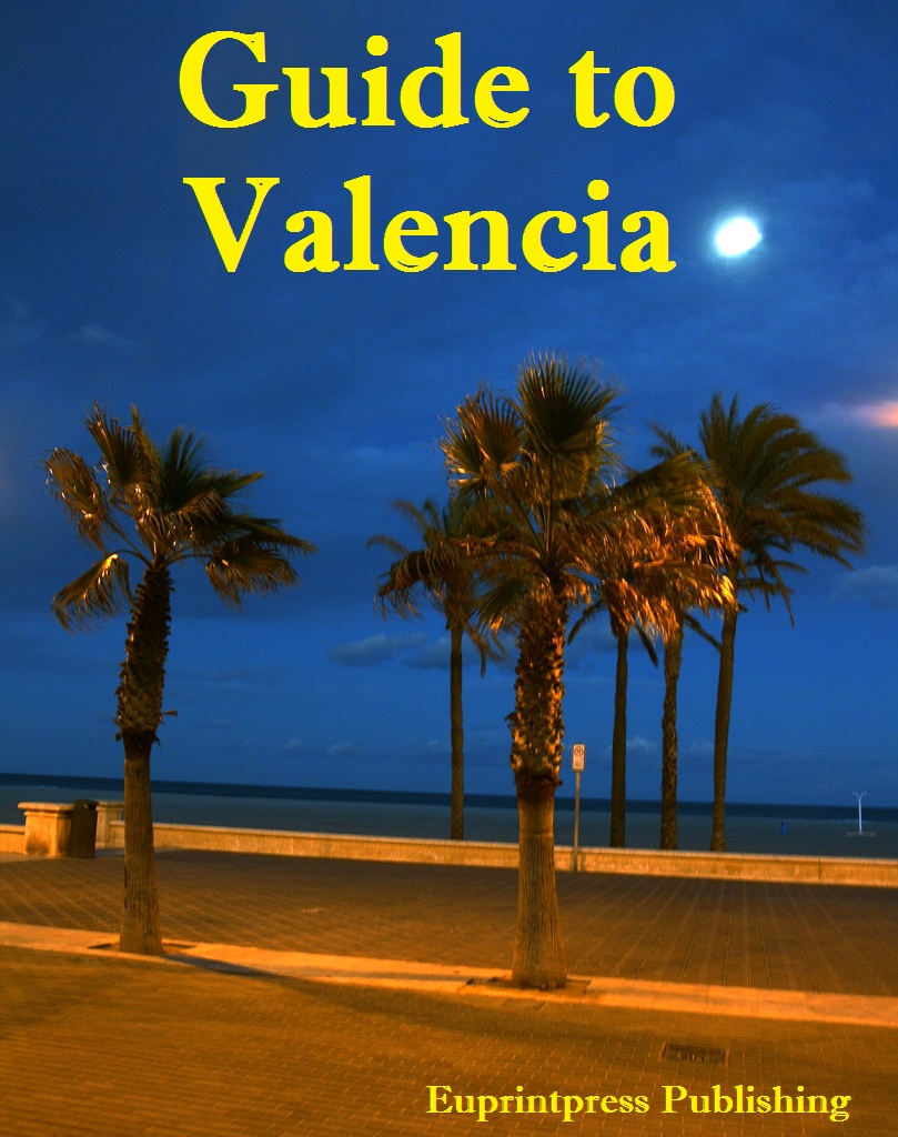 Guide to Valencia By: Euprintpress Publishing