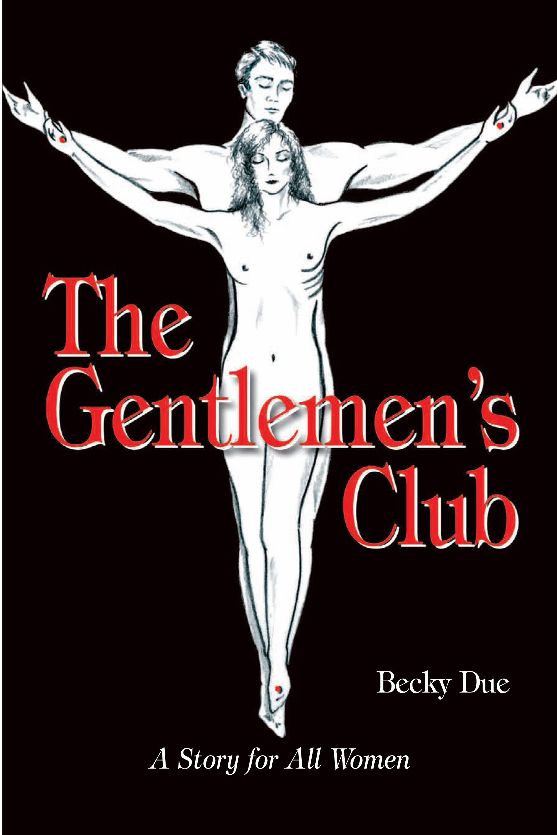 The Gentlemen's Club: A Story for All Women