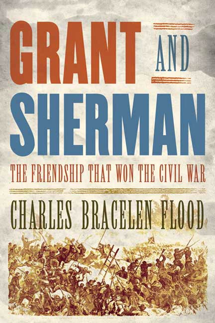 Grant and Sherman By: Charles Bracelen Flood