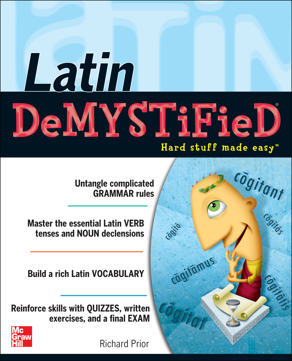 Latin Demystified : A Self Teaching Guide By: Richard Prior