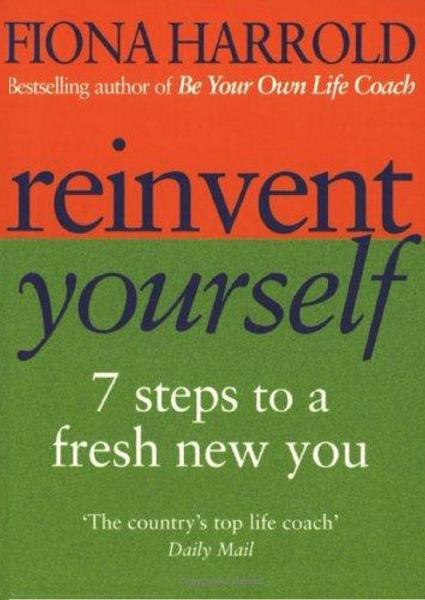 Reinvent Yourself By: Fiona Harrold