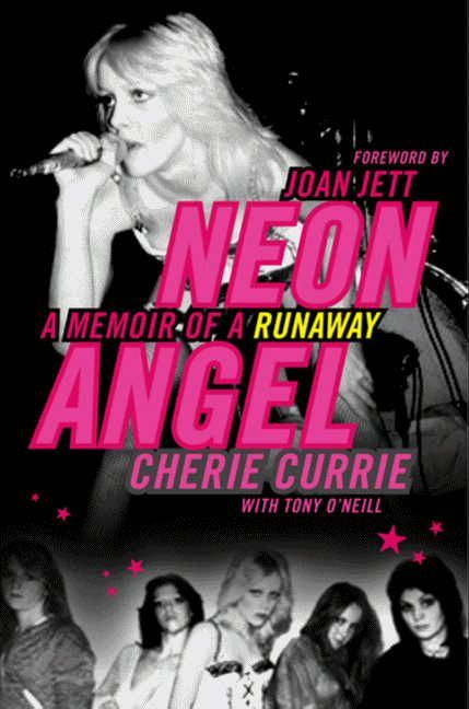 Neon Angel By: Cherie Currie,Tony O'Neill