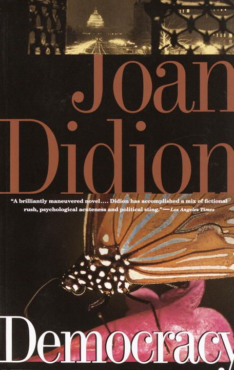 Democracy By: Joan Didion