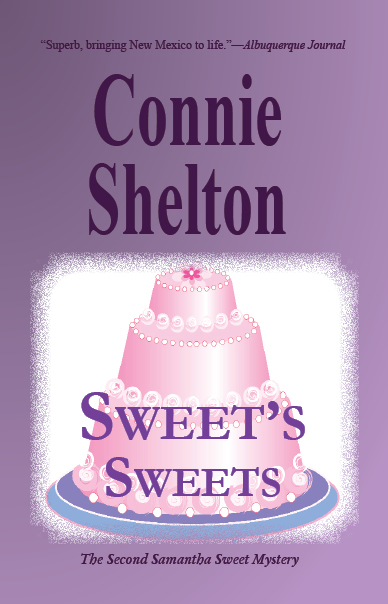 Sweet's Sweets: The Second Samantha Sweet Mystery By: Connie Shelton