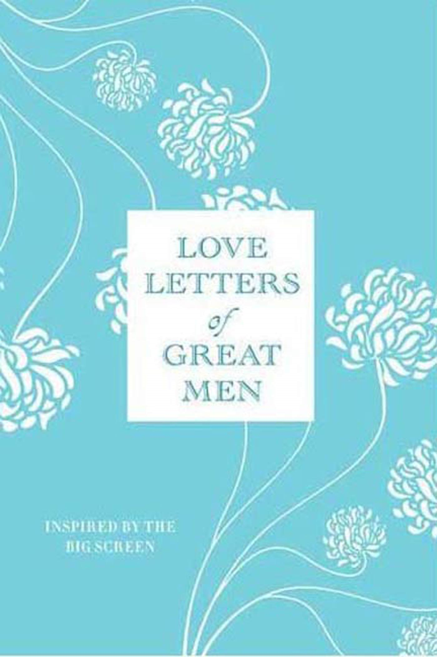 Love Letters of Great Men By: