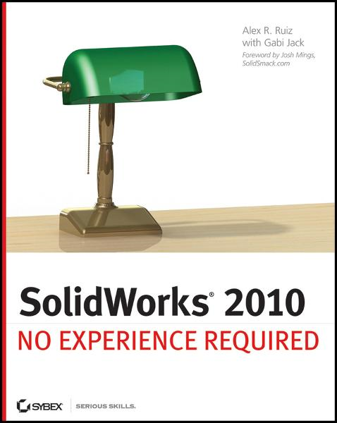 SolidWorks 2010 By: Alex Ruiz