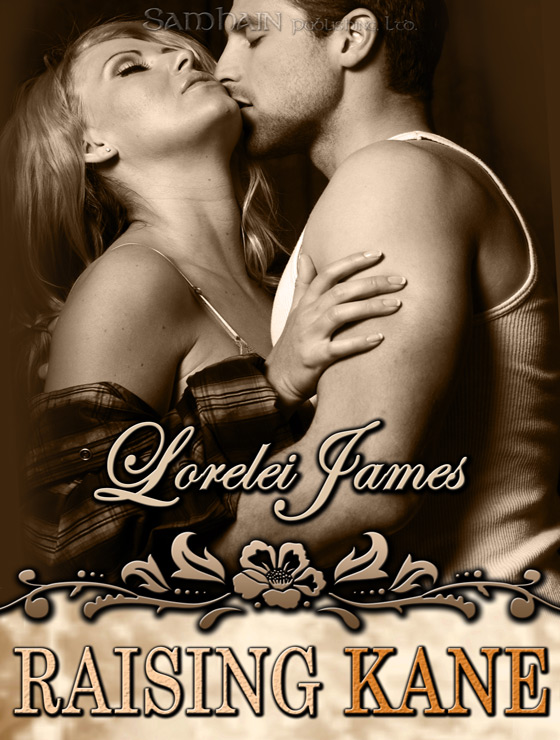 Raising Kane By: Lorelei James